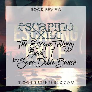 Book Review: Escaping Exile (The Escape Trilogy Book 1) by Sara Dobie Bauer