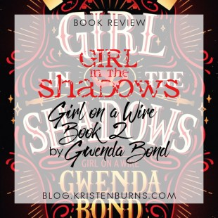 Book Review: Girl in the Shadows (Girl on a Wire Book 2) by Gwenda Bond