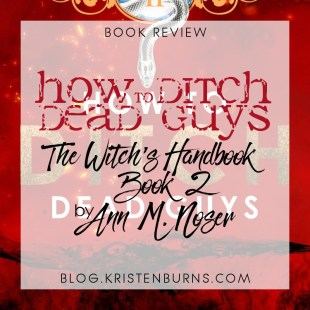 Book Review: How to Ditch Dead Guys (The Witch's Handbook Book 2) by Ann M. Noser