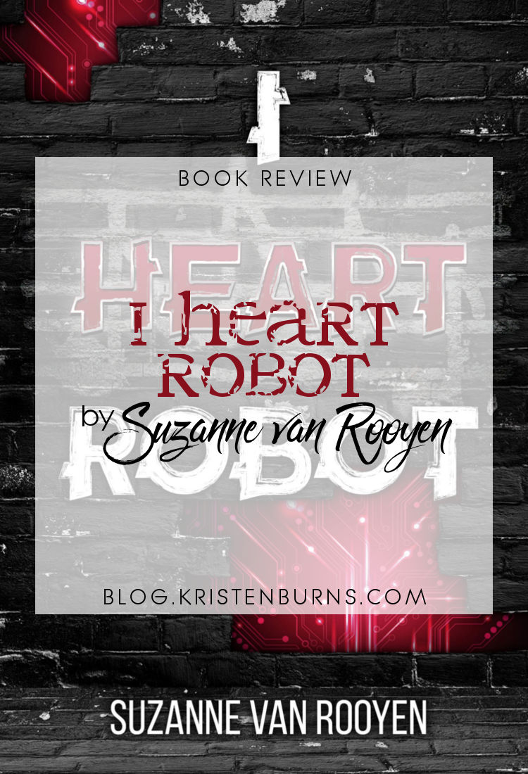 Book Review: I Heart Robot by Suzanne van Rooyen | reading, books, book reviews, science fiction, young adult, androids