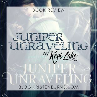 Book Review: Juniper Unraveling by Keri Lake