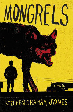 Book Review: Mongrels by Stephen Graham Jones | reading, books, book reviews, paranormal/urban fantasy, werewolves