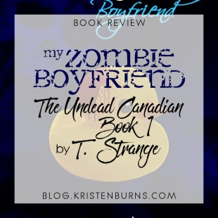 Book Review: My Zombie Boyfriend (The Undead Canadian Book 1) by T. Strange