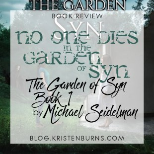 Book Review: No One Dies in the Garden of Syn (The Garden of Syn Book 1) by Michael Seidelman