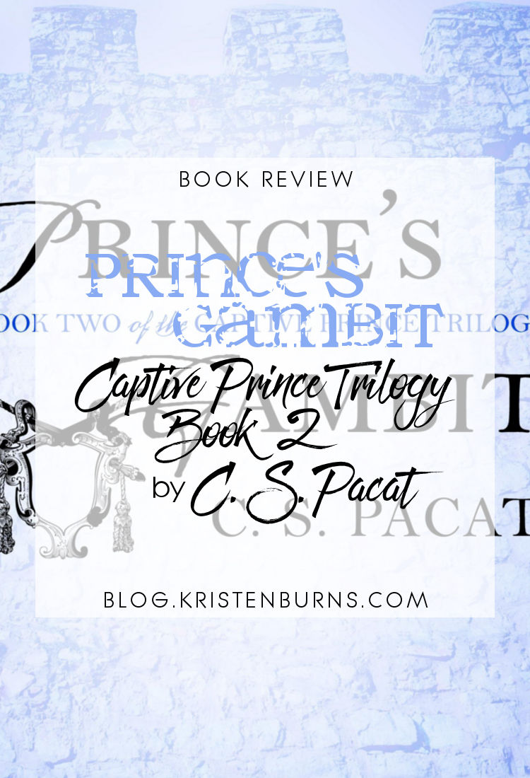 Book Review: Prince's Gambit (Captive Prince Trilogy Book 2) by C. S. Pacat | reading, books, book reviews, fantasy, high fantasy, lgbt