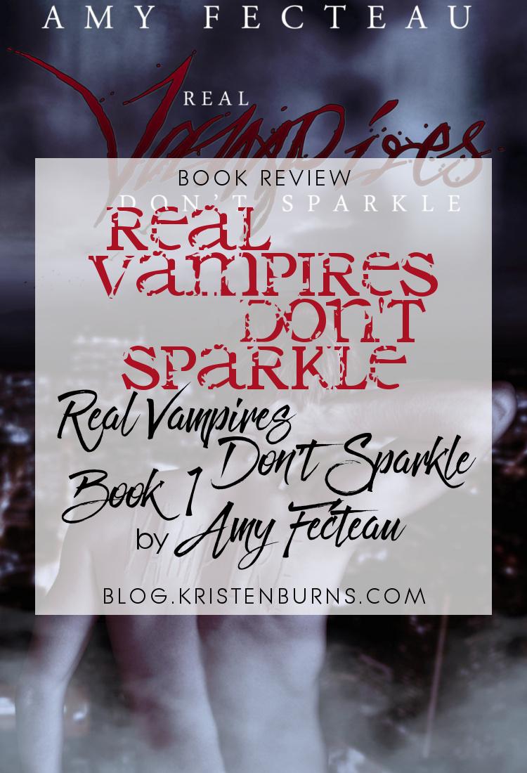 Book Review: Real Vampires Don't Sparkle (Real Vampires Don't Sparkle Book 1) by Amy Fecteau   books, reading, book covers, book reviews, LGBT, fantasy, paranormal romance, urban fantasy, vampires