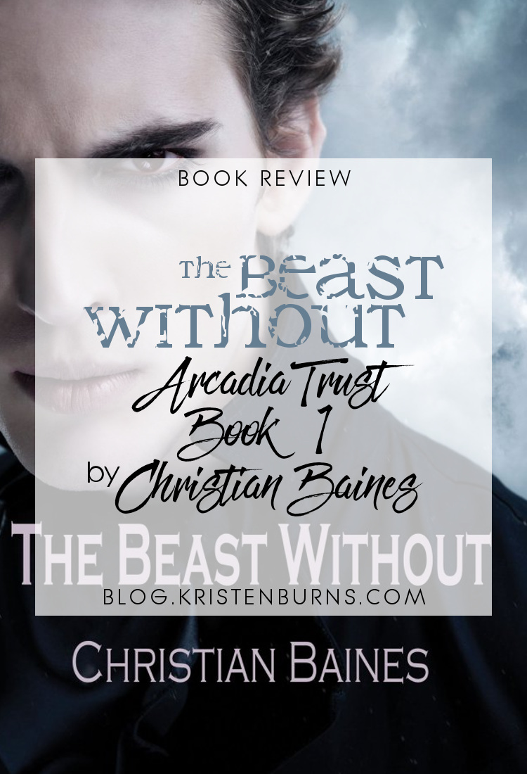 Book Review: The Beast Without (Arcadia Trust Book 1) by Christian Baines | reading, books, book reviews, fantasy, urban fantasy, lgbt, vampires, shifters