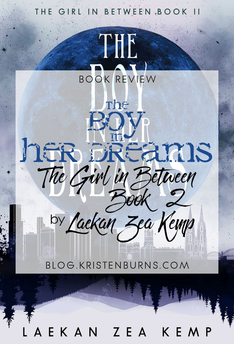 Book Review: The Boy in Her Dreams (The Girl in Between Book 2) by Laekan Zea Kemp | reading, books, book reviews, fantasy, urban fantasy, young adult