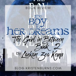 Book Review: The Boy in Her Dreams (The Girl in Between Book 2) by Laekan Zea Kemp