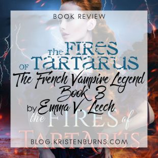 Book Review: The Fires of Tartarus (The French Vampire Legend Book 3) by Emma V. Leech