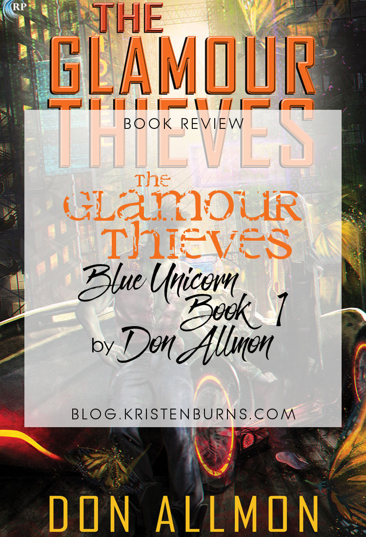 Book Review: The Glamour Thieves (Blue Unicorn Book 1) by Don Allmon | reading, books, book reviews, fantasy, paranormal/urban fantasy, science fiction, cyberpunk, lgbtqia, orcs, elves, m/m