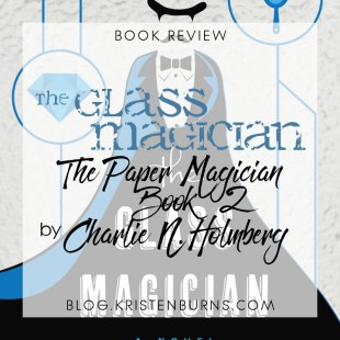 Book Review: The Glass Magician (The Paper Magician Book 2) by Charlie N. Holmberg