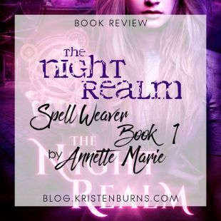 Book Review: The Night Realm (Spell Weaver Book 1) by Annette Marie