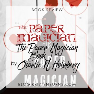 Book Review: The Paper Magician (The Paper Magician Book 1) by Charlie N. Holmberg