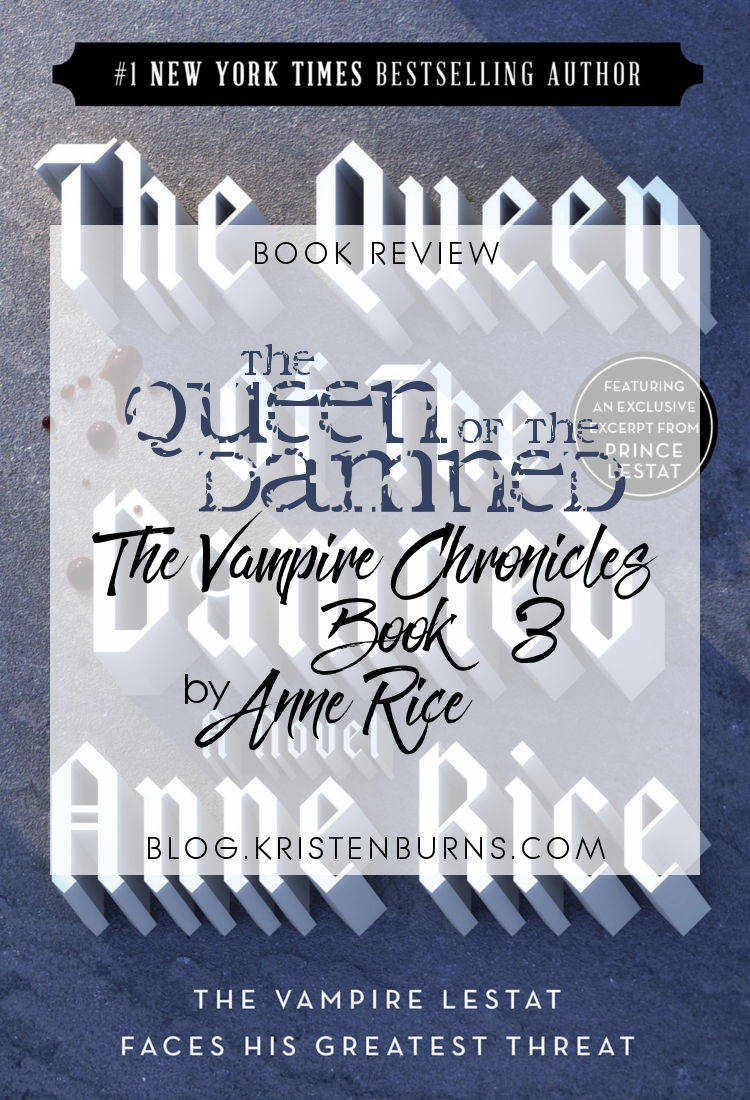 Book Review: The Queen of the Damned (The Vampire Chronicles Book 3) by Anne Rice | reading, books, book reviews, fantasy, paranormal/urban fantasy, vampires