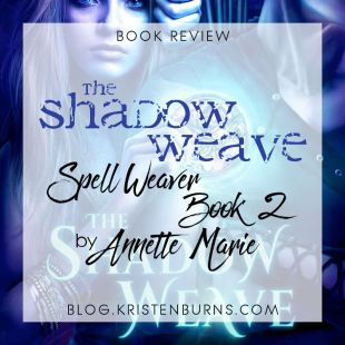 Book Review: The Shadow Weave (Spell Weaver Book 2) by Annette Marie