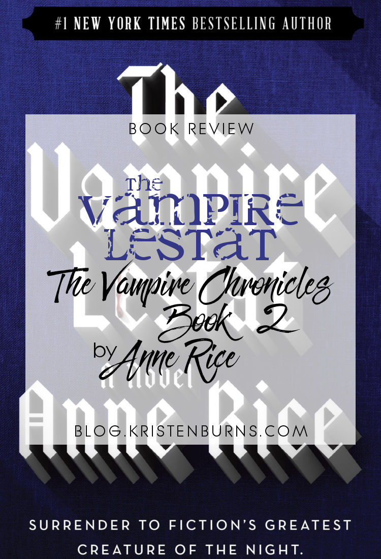 Book Review: The Vampire Lestat (The Vampire Chronicles Book 2) by Anne Rice | reading, books, book reviews, paranormal/urban fantasy, vampires, lgbt