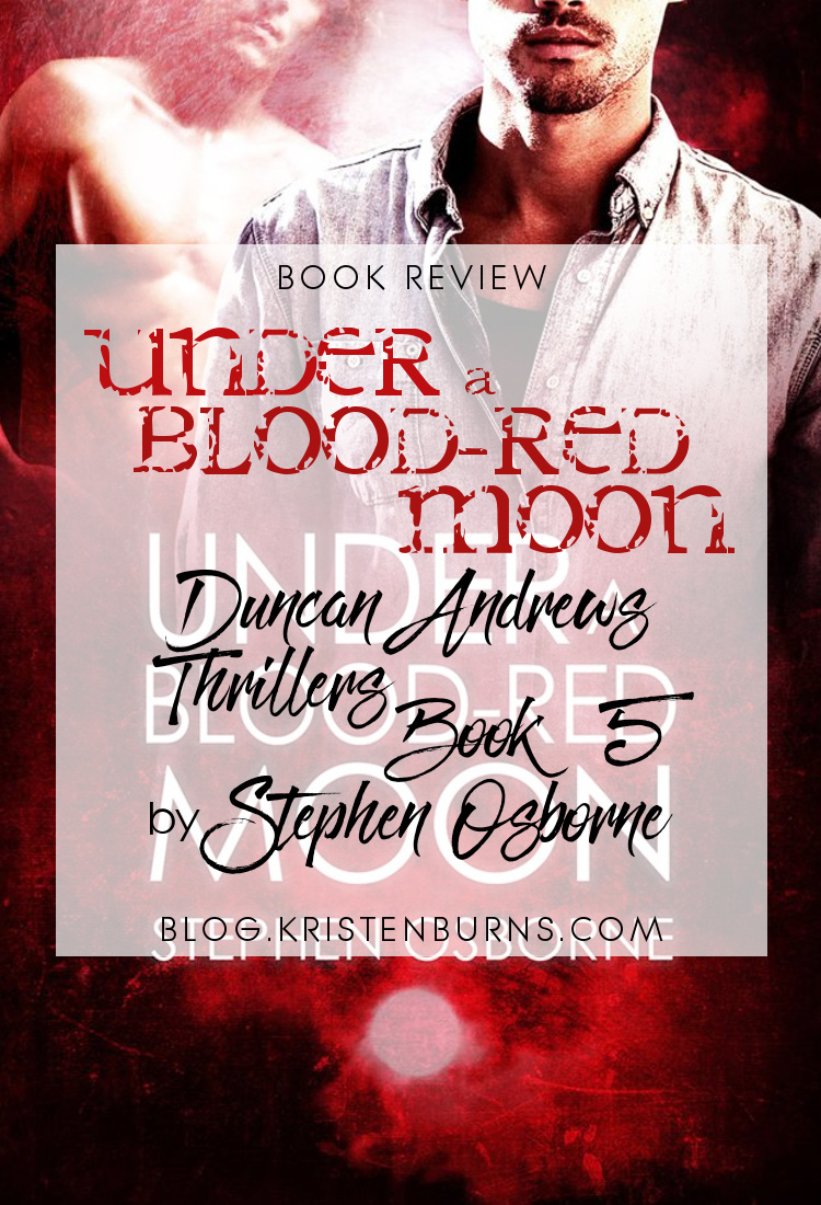 Book Review: Under a Blood-Red Moon (Duncan Andrews Thrillers Book 5) by Stephen Osborne | reading, books, book reviews, fantasy, urban fantasy, lgbt, m/m, shifters