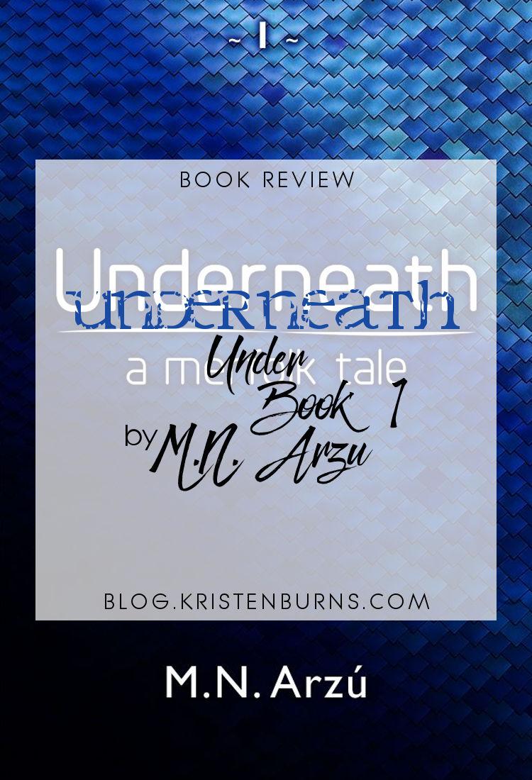 Book Review: Underneath (Under Book 1) by M.N. Arzu   reading, books, book reviews, paranormal/urban fantasy, mermaids/mermen