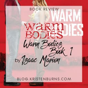 Book Review: Warm Bodies (Warm Bodies Book 1) by Isaac Marion