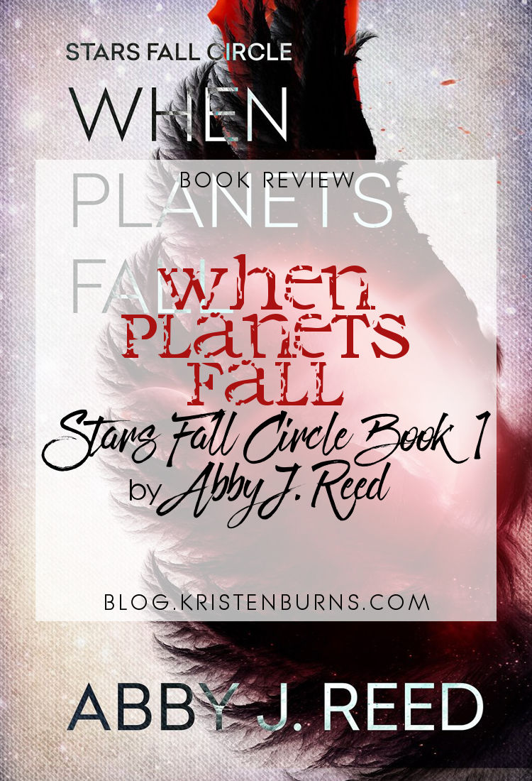 Book Review: When Planets Fall (Stars Fall Circle Book 1) by Abby J. Reed | reading, books, book reviews, science fiction, dystopian, young adult, prosthetic/amputation, ptsd, panic attacks