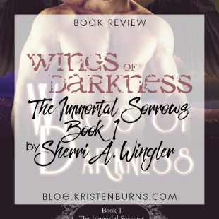Book Review: Wings of Darkness (The Immortal Sorrows Book 1) by Sherri A. Wingler
