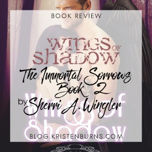 Book Review: Wings of Shadow (The Immortal Sorrows Book 2) by Sherri A. Wingler
