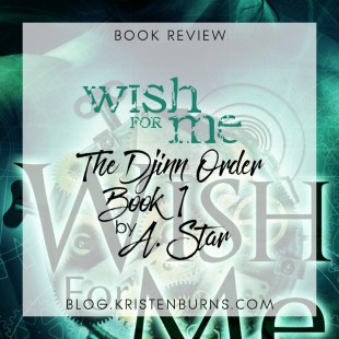 Book Review: Wish for Me (The Djinn Order Book 1) by A. Star
