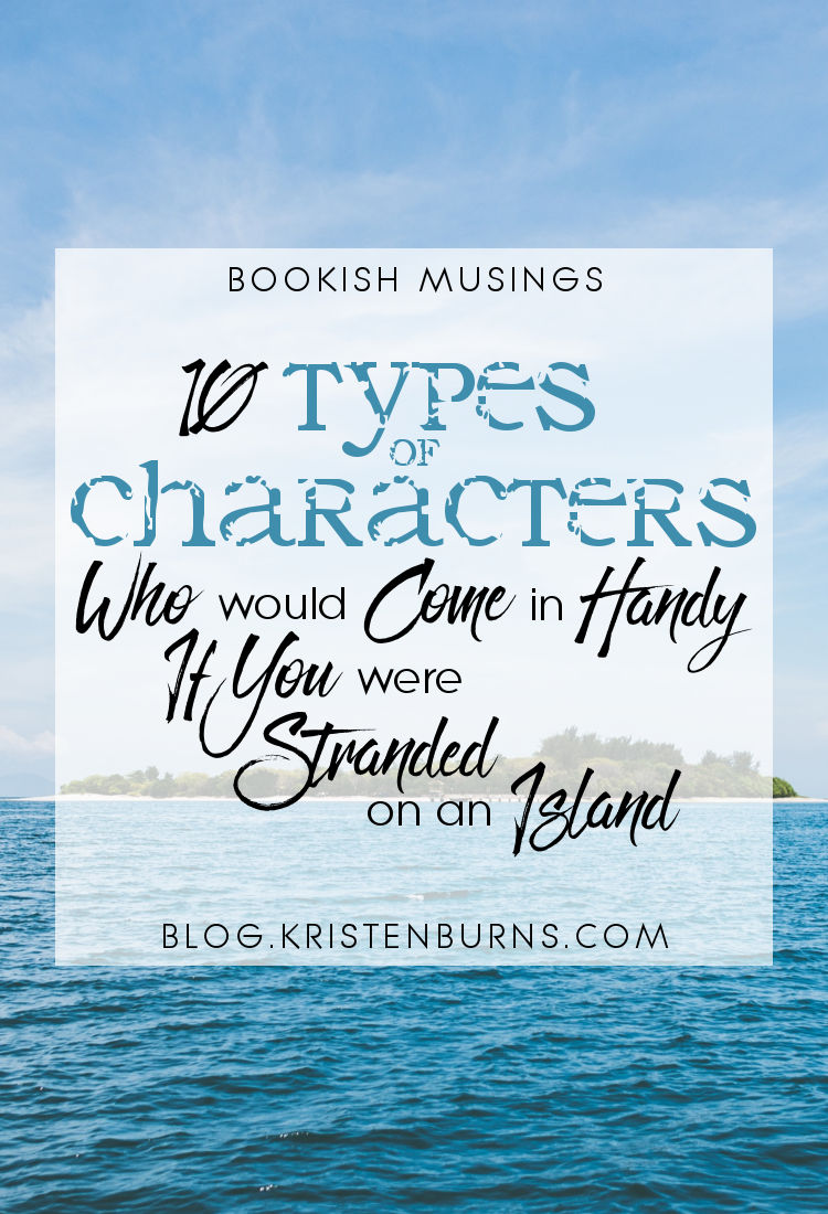 Bookish Musings: 10 Types of Characters Who would Come in Handy If You were Stranded on an Island | reading, books, humor