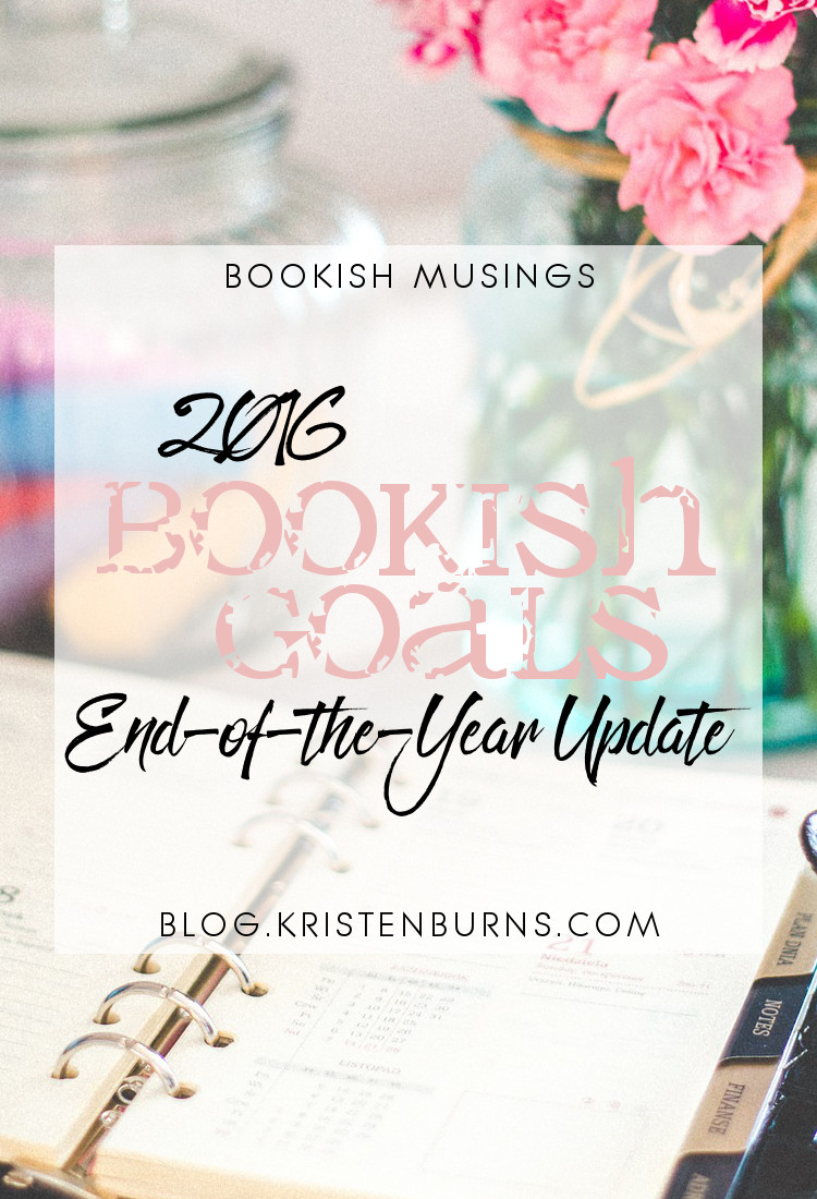 Bookish Musings: 2016 Bookish Goals End-of-the-Year Update | reading, books