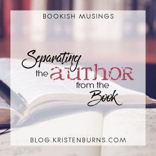 Bookish Musings: Separating the Author from the Book