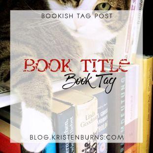 Bookish Tag Post: Book Title Book Tag