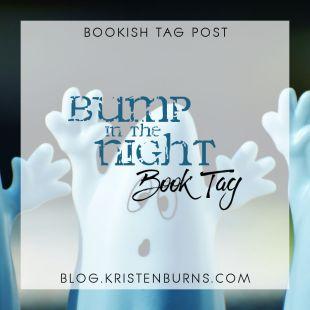 Bookish Tag Post: Bump in the Night Book Tag