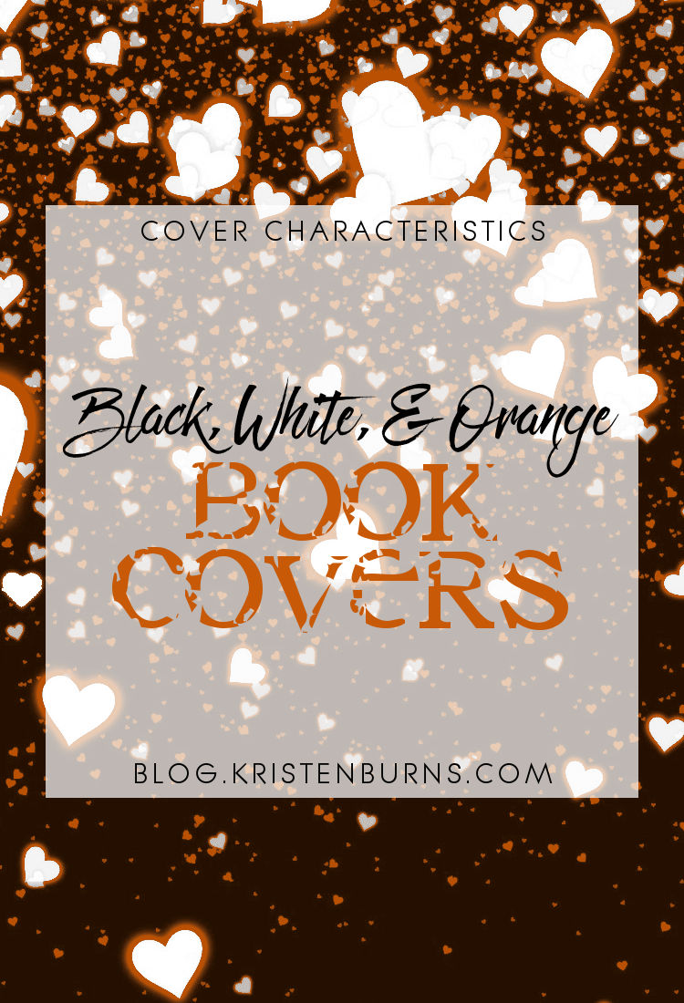 Cover Characteristics: Black, White, & Orange Book Covers | reading, books, book covers, cover love, orange