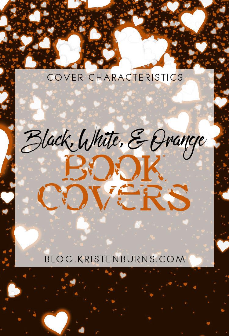 Cover Characteristics: Black, White, & Orange Book Covers | reading, books, book covers, cover love, orange