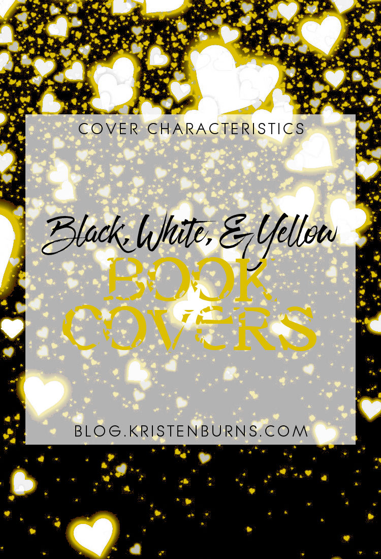 Cover Characteristics: Black, White, & Yellow Book Covers | reading, books, book cover, cover love, yellow