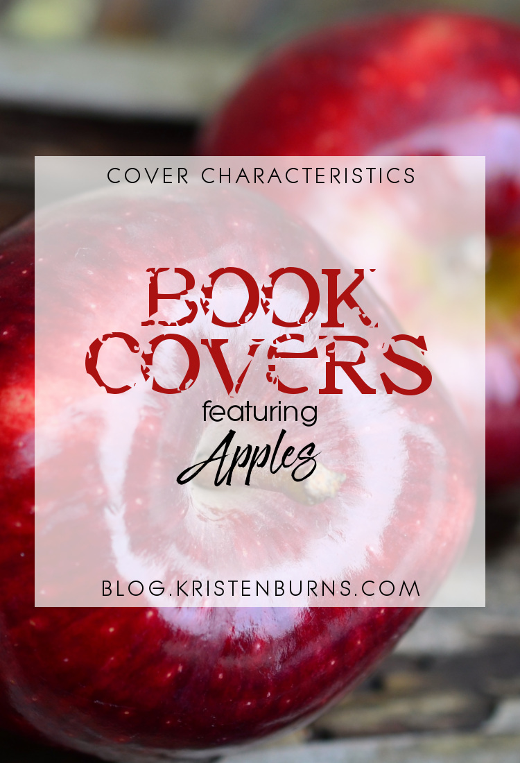 Cover Characteristics: Book Covers featuring Apples | reading, books, book covers, cover love, apples