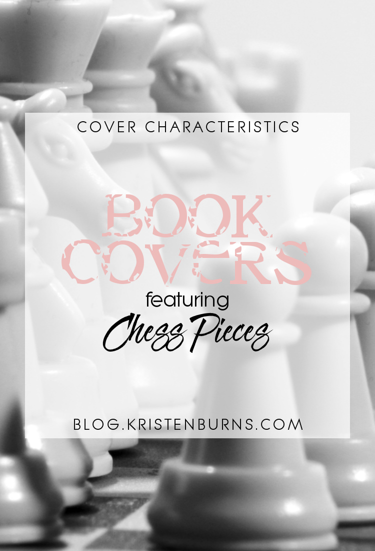 Cover Characteristics: Book Covers featuring Chess Pieces | books, reading, book covers, mystery, suspense, thriller, fantasy, LGBT, adult, YA