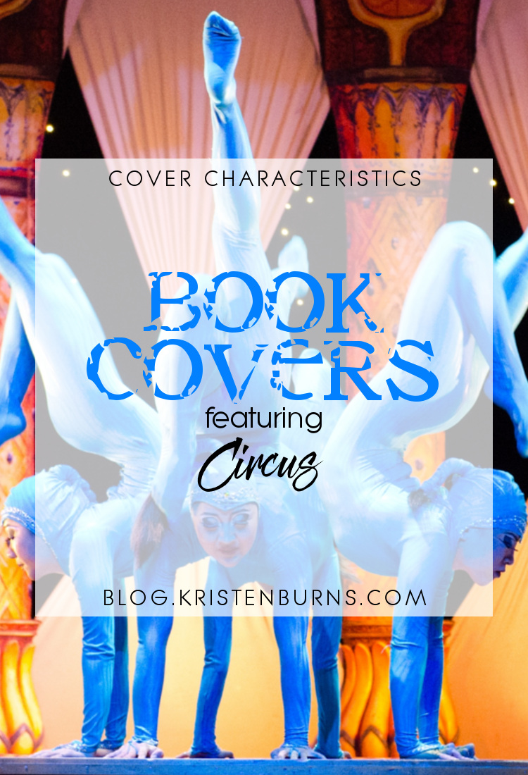 Cover Characteristics: Book Covers featuring Circus | books, reading, book covers, cover love, circus