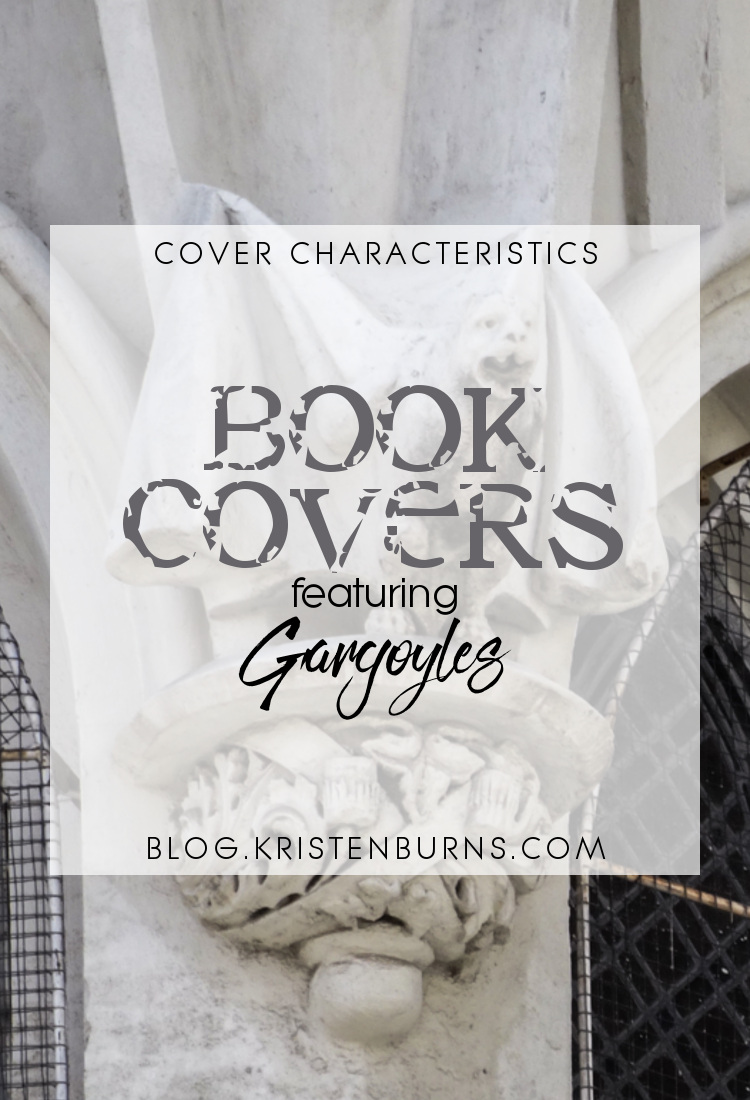 Cover Characteristics: Book Covers featuring Gargoyles | books, reading, book covers, cover love, gargoyles