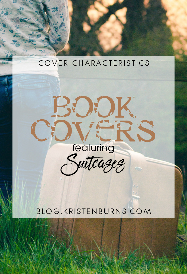 Cover Characteristics: Book Covers featuring Suitcases | reading, books, book covers, fantasy, contemporary, chick lit, adult