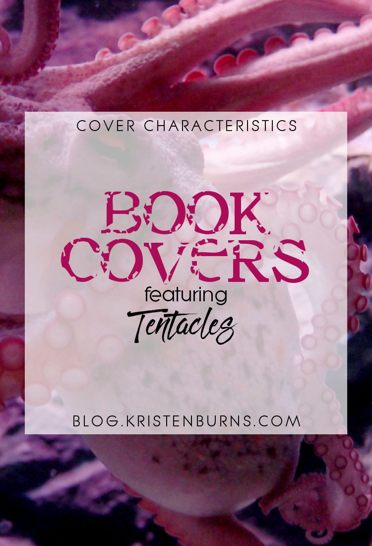Cover Characteristics: Book Covers featuring Tentacles | reading, books, book covers, cover love, tentacles