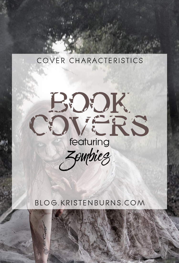 Cover Characteristics: Book Covers featuring Zombies | reading, books, book covers, cover love, zombies