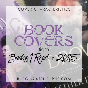 Cover Characteristics: Book Covers from Books I Read in 2015