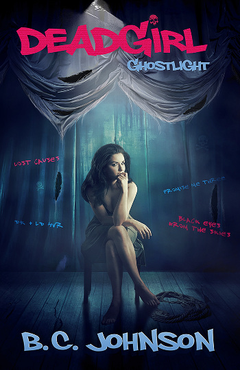 Book Review: Deadgirl: Ghostlight (The Deadgirl Saga Book 2) by B.C. Johnson | books, reading, book covers, book reviews, fantasy, urban fantasy, young adult