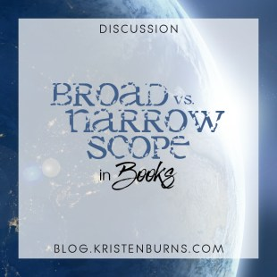 Bookish Musings: Broad vs. Narrow Scope in Books