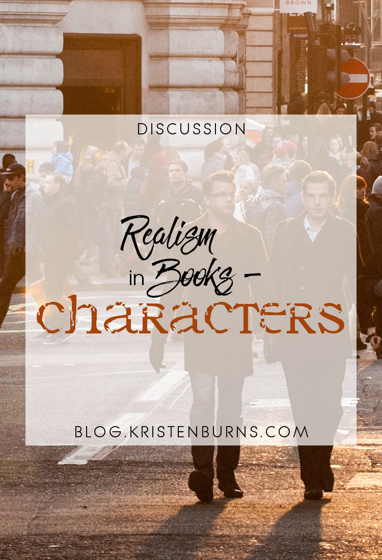 Discussion: Realism in Books - Characters | reading, books, discussions