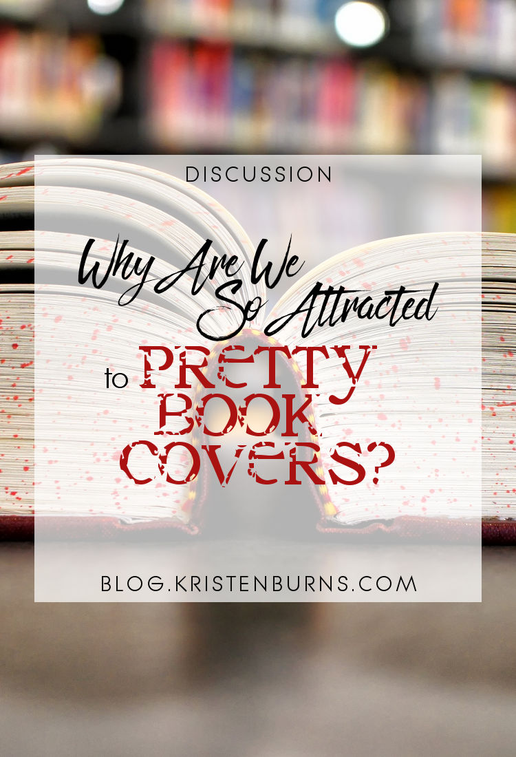 Discussion: Why Are We So Attracted to Pretty Book Covers? | reading, books, discussion, book covers