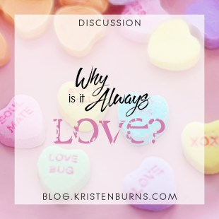 Bookish Musings: Why Is It Always Love?