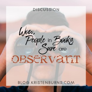 Bookish Musings: Wow, People in Books Sure Are Observant
